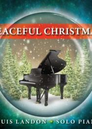 Louis Landon – Peaceful Christmas – Solo Piano (2011)